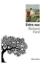Entre eux - Richard Ford -