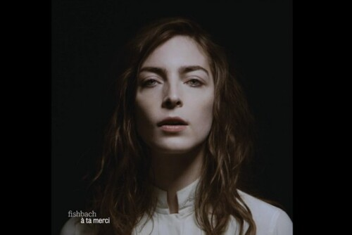 "Fishbach ""A Ta Merci"""