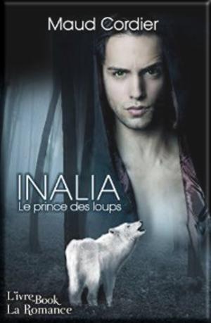 Inalia le prince des loups de Maud Cordier (Challenge Thématik's)