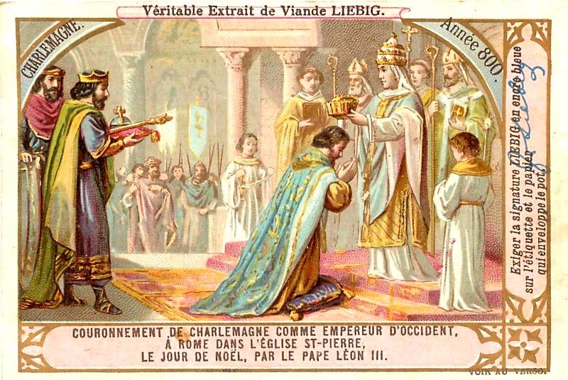 Le couronnement de Charlemagne, comme Empereur d'Occident à Rome, dans l'église Saint-Pierre, par le pape Léon III, le 25 décembre 800 (chromo Liebig. Non daté)