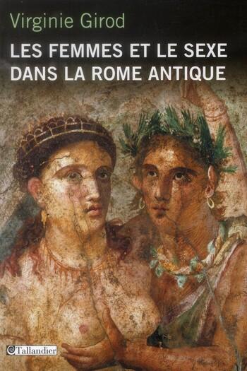Les femmes et le sexe dans la Rome antique de Virginie Girod