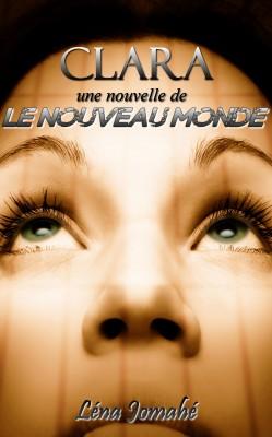 Le Nouveau Monde : Clara T1.5 de Lena Jomahé