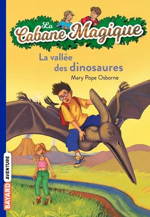 La cabane magique Tome 1 - Poche La vallée des dinosaures Bayard