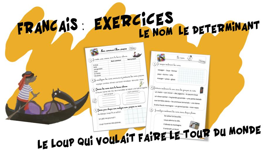 Exercices français : le nom , le déterminant