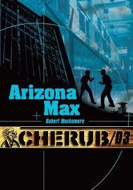 CHERUB, Arizona Max (Tome 3)