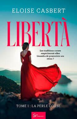 Liberta, tome 1, d'Eloise Casbert