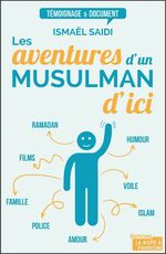 Les aventures d'un musulman d'ici d'Imael SAIDI