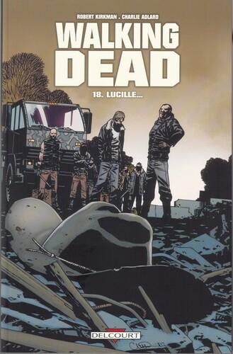 Lucille de Robert Kirkman & Charlie Adlard - Walking dead, tome 18