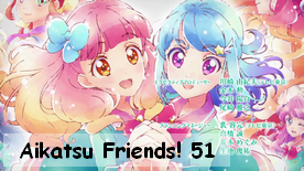 Aikatsu Friends! 51