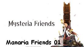 Manaria Friends 01 New!