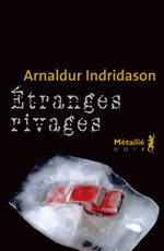 Etranges rivages Arnaldur Indridason