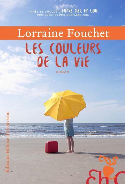 Les couleurs de la vie - Lorraine Fouchet