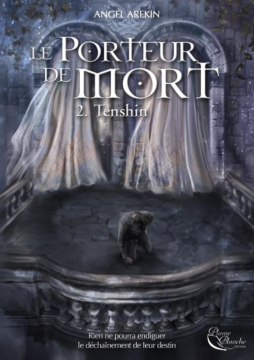 Le Porteur de Mort : Tome 2 - Tenshin de Angel Arekin