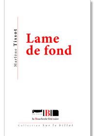 """Découvrez les 5 premières page de : """"Lame de fond"""" de Marlène Tissot"""