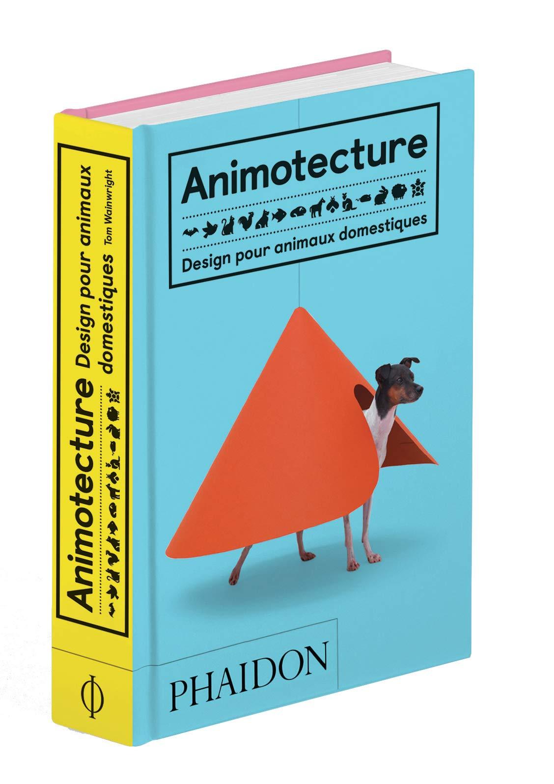 Amazon.fr - Animotecture : Design pour animaux domestiques - Wainwright,  Tom, Debon, Emmanuelle, Maylin, Jeanne - Livres