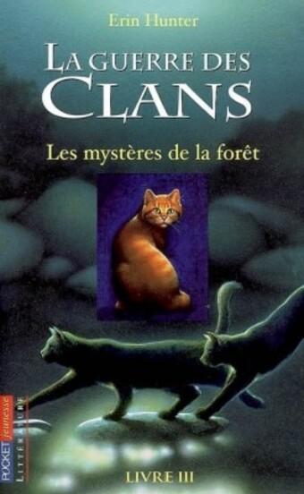 Couverture : La Guerre des clans, tome 3 : Les Mystères de la forêt
