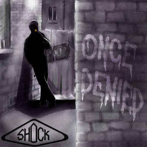 Shock - Once Denied (2013)