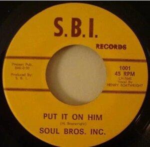 Soul Bros Inc - Put it on him - 1972 -