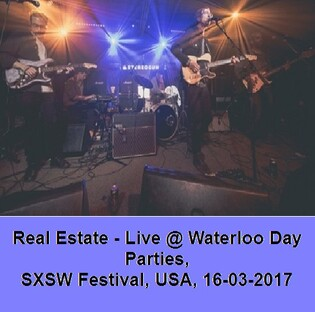 Live : Real Estate - Live @ Waterloo Day Parties - SXSW Festival - 16 Mars 2017