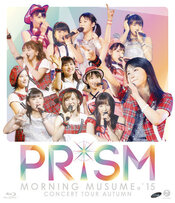 MORNING MUSUME.'15 CONCERT TOUR 2015 AKI ~PRISM~