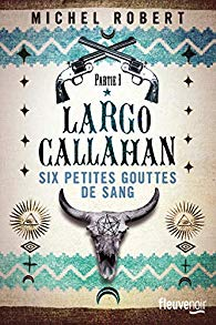 Largo Callahan, partie 1 : Six petites gouttes de sang par Robert (III)