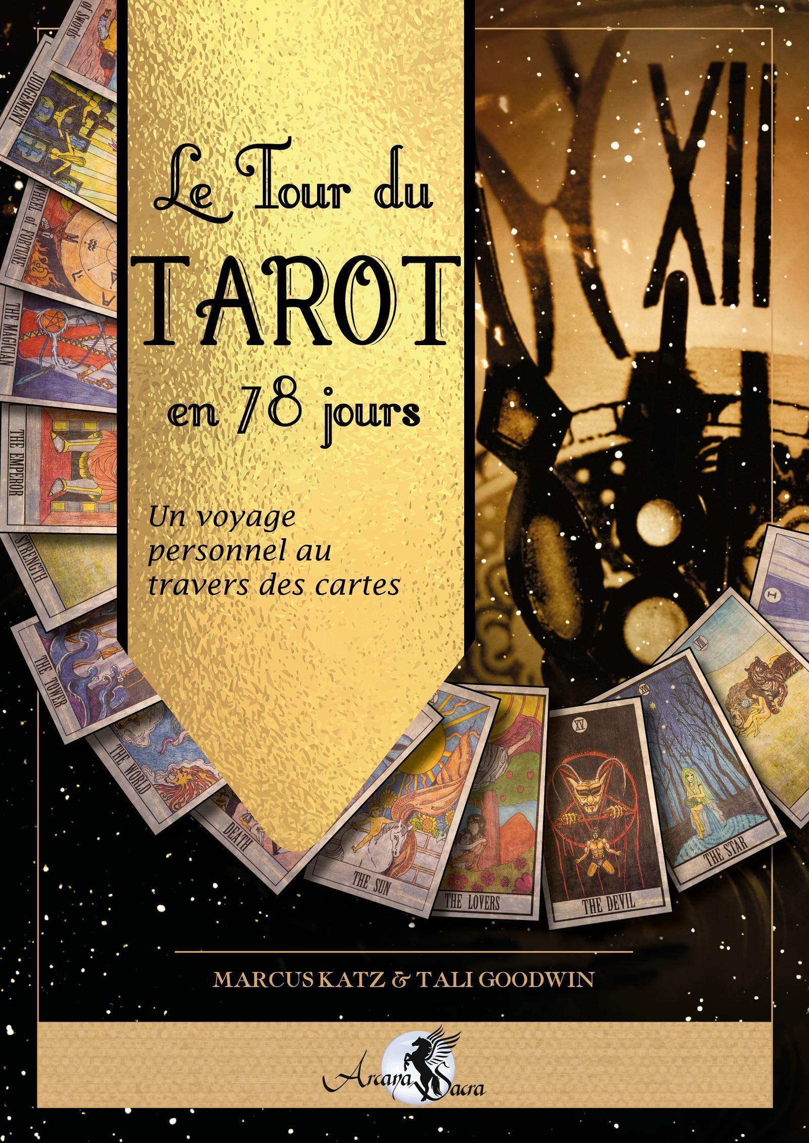 Amazon.fr - Le Tour du Tarot en 78 jours: Un voyage personnel au travers  des cartes - Katz, Marcus, Goodwin, Tali - Livres