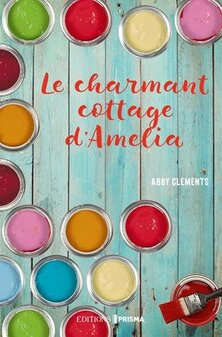 Le charmant Cottage d'Amélia de Abby Clements