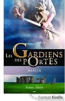 Les gardiens des portes tome 2 - Alicia de Sonia Alain