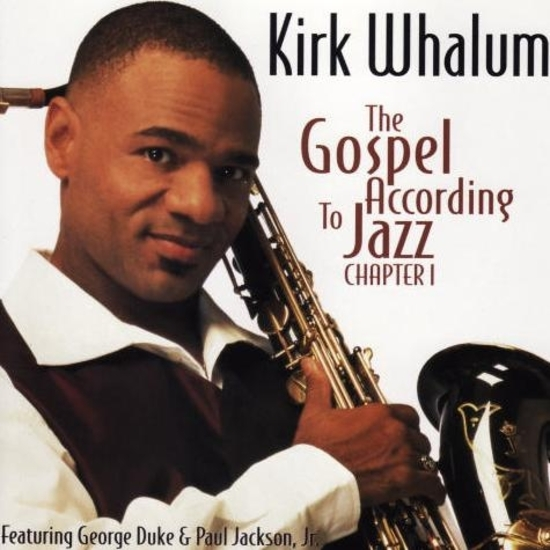 albumcoverkirkwhalum-thegospelaccordingtojazz-chapter1