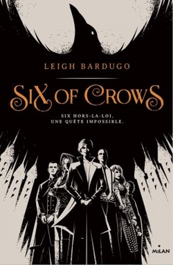 Six of crows Tome un