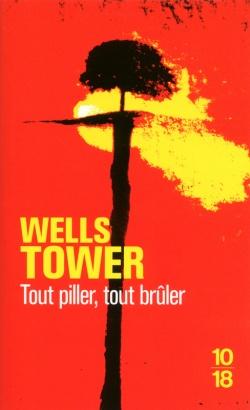 Tout piller, tout brûler de Wells Tower