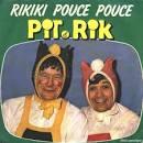 Délire Rikiki pouce pouce de Pit et Rik