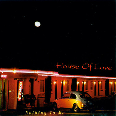 Le choix des lecteurs # 70: The House of Love - Nothing to me