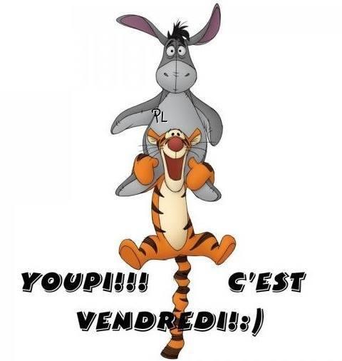 Youpi!!! C'est Vendredi!