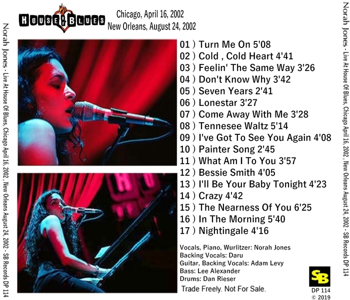 "Norah Jones : CD "" Live At The House Of Blues , Chicago April 16, 2002 & New Orleans August 24, 2002 "" Soul Bag Records DP 114 [ FR ]"