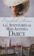 Les aventures de Miss Alethea Darcy de Elizabeth Aston