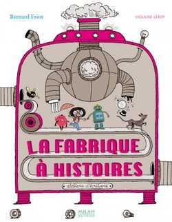 La fabrique à histoire Friot