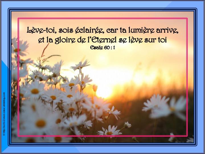La gloire de l'Eternel se lève sur toi - Esaïe 60 : 1