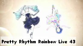 Pretty Rhythm Rainbow Live 43