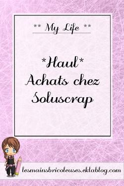 *Haul* Achats chez Soluscrap