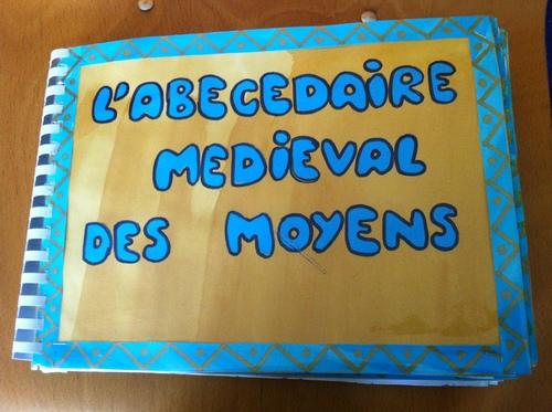 Abécédaire médiéval MS sur le thème du Moyen Age 2014