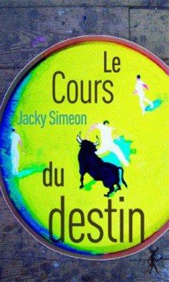 Jacky Simeon : Le cours du destin