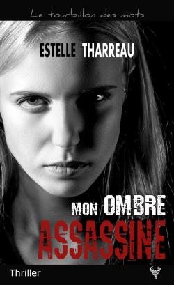 Mon ombre assassine d'Estelle Tharreau