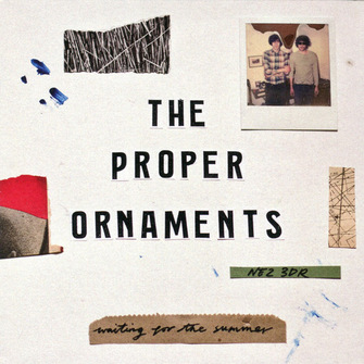 Découverte: The Proper Ornaments - Waiting for the summer (2013)