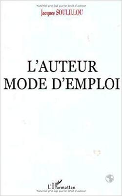 L'auteur mode d'emploi - Jacques Soulillou
