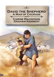 David the Shepherd: A Man of Courage