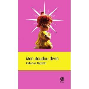 Le doudou divin Katarina Mazetti