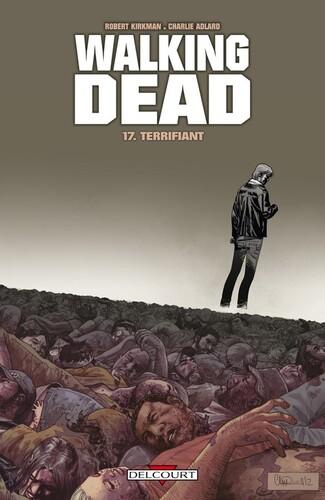 Terrifiant de Robert Kirkman & Charlie Adlard - Walking dead, tome 17