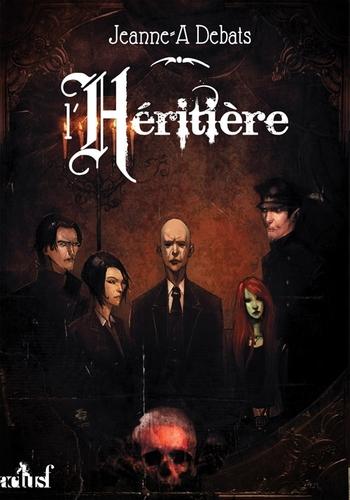 Testament, tome 1 : L'héritière - Jeanne-A Debats