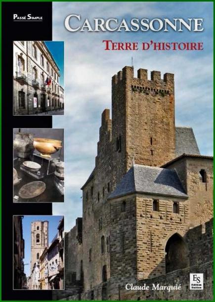 """""""Carcassonne, terre d'Histoire"""" de Claude Marquié"""